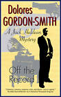 Off the Record by Dolores Gordon-Smith (Hardback, 2012)