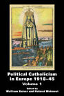 Political Catholicism in Europe 1918-1945: Volume 1 by Taylor & Francis Ltd (Paperback, 2004)