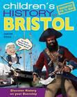 Children's History of Bristol by Janine Amos (Hardback, 2011)