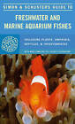 S&S Guide to Freshwater Marine Aquarium by Mondadori (Paperback, 1986)