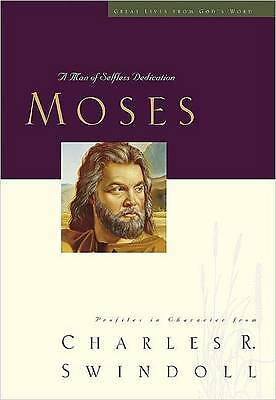Moses: A Man of Selfless Dedication (Great Lives from God's Word, Volume 4)