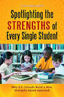 Spotlighting the Strengths of Every Single Student: Why U.S. Schools Need a New, Strengths-Based Approach by Elsie Jones-Smith (Hardback, 2011)