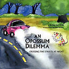 An Opossum Dilemma: Crossing the Streets at Night by Roni Patton (Paperback, 2010)