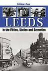 Leeds in the Fifties, Sixties and Seventies by Yorkshire Evening Post (Paperback, 2012)