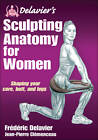 Delavier's Sculpting Anatomy for Women by Frederic Delavier, Jean-Pierre Clemenceau (Paperback, 2012)