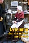 La Femme Dans La Societe Medievale by Florent Veniel (Hardback, 2012)