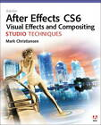Adobe After Effects CS6 Visual Effects and Compositing Studio Techniques by Mark Christiansen (Mixed media product, 2012)