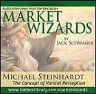 Market Wizards: Inverview with Michael Steinhardt, the Concept of Variant Perception by Jack D. Schwager (CD-Audio, 2006)