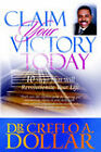 Claim Your Victory Today by Creflo A. Dollar (Paperback, 1925)