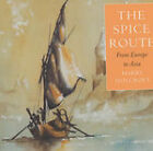 The Spice Route by Harry Holcroft (Hardback, 1999)