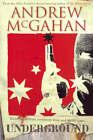 Underground by Andrew McGahan (Paperback, 2006)