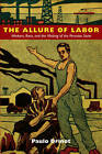 The Allure of Labor: Workers, Race, and the Making of the Peruvian State by Paulo Drinot (Paperback, 2011)