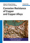 Corrosion Resistance of Copper and Copper Alloys: Corrosive Agents and Their Interaction with Copper and Copper Alloys by Wiley-VCH Verlag GmbH (Hardback, 2011)