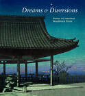 Dreams and Diversions: Essays on Japanese Woodblock Prints by San Diego Museum of Art (Hardback, 2010)