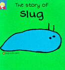 The Story of Slug by Berny Stringle, Jackie Robb (Paperback, 1999)