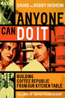 Anyone Can Do it: Building Coffee Republic from Our Kitchen Table by Sahar Hashemi, Bobby Hashemi (Paperback, 2002)