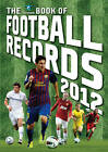 The Vision Book of Football Records: 2012 by Clive Batty (Hardback, 2011)
