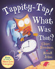Tappity-tap! What Was That? by Claire Freedman (Paperback, 2012)