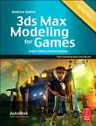 3Ds Max Modeling for Games: Insider's Guide to Stylized Modeling: v. 2: Insider's Guide to Stylized Game Character, Vehicle and Environment Modeling by Andrew Gahan (Paperback, 2011)