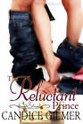The Reluctant Prince by Candice Gilmer (Paperback, 2011)