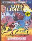 Eric Liddell: A Hero for Young Readers by Renee Meloche (Paperback, 2001)
