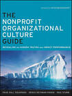 The Nonprofit Organizational Culture Guide: Revealing the Hidden Truths That Impact Performance by Paige Hull Teegarden, Denice Rothman Hinden, Paul Sturm (Paperback, 2011)