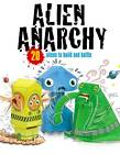 Alien Anarchy: 20 Aliens to Make! Just Press Out Glue Together and Play by Jennifer Bryan (Paperback, 2012)