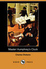 Master Humphrey's Clock (Dodo Press) by Charles Dickens (Paperback, 2007)