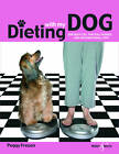 Dieting with My Dog: One Busy Life, Two Full Figures ... and Unconditional Love by Peggy Frezon (Paperback, 2011)