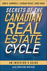Secrets of the Canadian Real Estate Cycle: An Investor's Guide by Christine Ruptash, Don R. Campbell, Kieran Trass, Greg Head (Hardback, 2011)