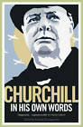 Churchill in His Own Words by Winston S. Churchill (Paperback, 2010)