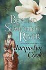 Beyond the Searching River by Jacquelyn Cook (Paperback, 2010)