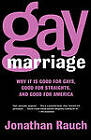 Gay Marriage: Why it is Good for Gays, Good for Straights, and Good for America by Jonathan Rauch (Paperback, 2005)
