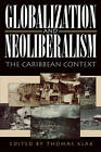 Globalization and Neoliberalism: The Caribbean Context by Rowman & Littlefield (Paperback, 1997)