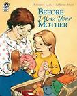Before I Was Your Mother by Kathryn Lasky (Paperback, 2003)