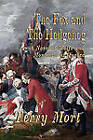 THE Fox and the Hedgehog: A Novel of Wolfe and Montcalm at Quebec by Terry Mort (Paperback, 2010)