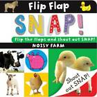 Flip Flap Snap: Noisy Farm by Sarah Phillips (Board book, 2013)