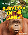 Survival in the Jungle: Age 6-7, Above Average Readers by Anita Ganeri (Paperback, 2011)