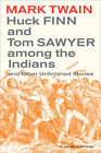 Huck Finn and Tom Sawyer Among the Indians: And Other Unfinished Stories by Mark Twain (Paperback, 2011)