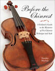 Before the Chinrest: A Violinist's Guide to the Mysteries of Pre-Chinrest Technique and Style by Stanley Ritchie (Paperback, 2012)