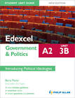 Edexcel A2 Government & Politics Student Unit Guide: Unit 3B Introducing Political Ideologies by Barry Pavier (Paperback, 2012)