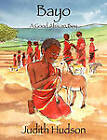 Bayo a Good African Boy by Judith Hudson (Paperback / softback, 2009)