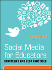 Social Media for Educators: Strategies and Best Practices by Tanya Joosten (Paperback, 2012)