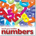 Teach-Your-Toddler Numbers by Chez Picthall (Board book, 2012)