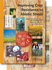 Improving Crop Resistance to Abiotic Stress: -Omics Approaches by Wiley-VCH Verlag GmbH (Hardback, 2012)