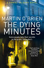 The Dying Minutes by Martin O'Brien (Paperback, 2013)