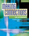 Making Connections Low Intermediate Student's Book: A Strategic Approach to Academic Reading and Vocabulary by Jessica Williams (Paperback, 2011)