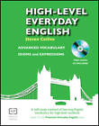 High-Level Everyday English with Audio: A Self-Study Method of Learning English Vocabulary for High-Level Students by Steven Collins (Paperback, 2013)