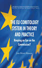The EU Comitology System in Theory and Practice: Keeping an Eye on the Commission? by Jens Blom-Hansen (Hardback, 2011)