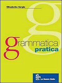 GRAMMATICA-PRATICA-VOL-A-FONOLOGIA-SERGIO-NUOVA-ITALIA